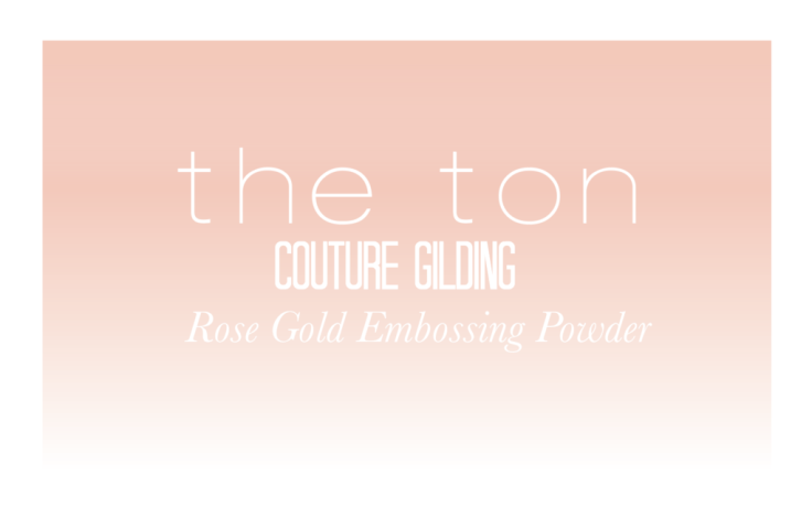 The Ton - Rose Gold Embossing Powder
