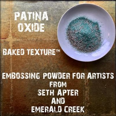 Emerald Creek - Seth Apter Baked Texture - Patina Oxide