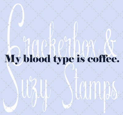 Crackerbox & Suzy Stamps - Coffee Blood