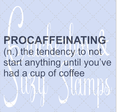 Crackerbox & Suzy Stamps - Procaffeinating